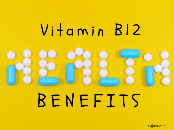 12 Vitamin B12 Benefits you may don't know